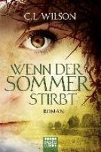 Wilson, C. L.,   Nirschl, Anita Wenn der Sommer stirbt