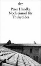 Handke, Peter Noch einmal fr Thukydides