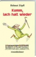 Zöpfl, Helmut Komm, lach halt wieder