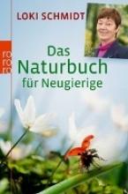 Schmidt, Loki Das Naturbuch für Neugierige