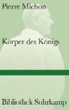 Michon, Pierre Krper des Knigs