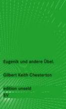 Chesterton, Gilbert Keith Eugenik und andere bel