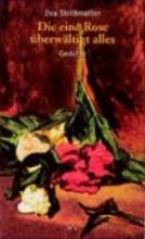 Strittmatter, Eva Die eine Rose überwältigt alles