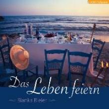 Bleier, Bianka Das Leben feiern
