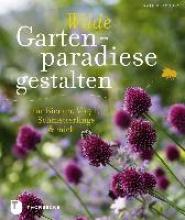 Bradbury, Kate Wilde Gartenparadiese gestalten