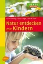 Blessing, Karin Natur entdecken mit Kindern