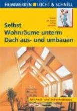 Ehrmantraut, Andreas Selbst Wohnrume unterm Dach aus- und umbauen