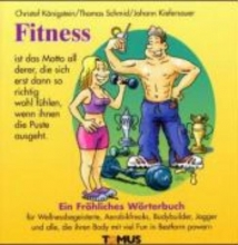 Königstein, Christof Fitness. Ein fröhliches Wörterbuch
