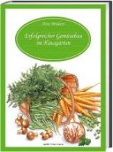Brüders, Otto Erfolgreicher Gemüsebau im Hausgarten
