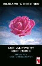 Schreiner, Irmgard Die Antwort der Rose