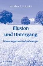 Schmitt, Walther E Illusion und Untergang