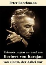 Boeckmann, Peter Erinnerungen an und um Herbert von Karajan