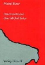 Butor, Michel Improvisationen über Butor
