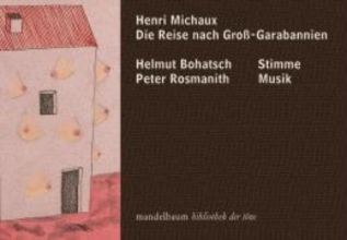 Michaux, Henri Die Reise nach Groß-Garabannien