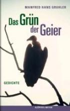 Gruhler, Manfred Hans Das Grn der Geier