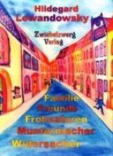 Lewandowsky, Hildegard Familie - Freunde - Frohnaturen - Muntermacher - Widersacher