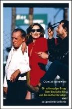 Bukowski, Charles Ein schlampiger Essay ber das Schreiben und das verfluchte Leben
