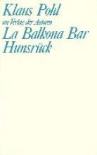 Pohl, Klaus La Balkona Bar. Hunsrück