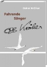 Kröher, Oskar Fahrende Snger