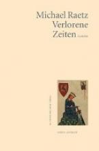 Raetz, Michael Verlorene Zeit