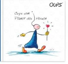 Hörtenhuber, Kurt Oups Buch - Jubilums-Ausgabe - Oups vom Planet des Herzen