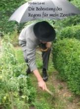 La-ut, Ni-tsu Die Bedeutung des Regens für mein Zen