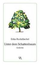Ruckdäschel, Erika Unter dem Schattenbaum