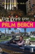 Michael, Moog de Medici Der Prinz von Palm Beach