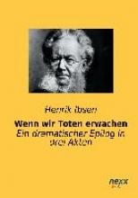 Ibsen, Henrik Wenn wir Toten erwachen