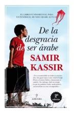 Kassir, Samir de la Desgracia de Ser Arabe