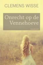 Clemens  Wisse Onrecht op de Vennehoeve
