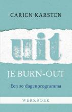 Carien  Karsten Uit je burnout - werkboek