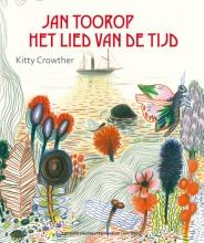 Kitty Crowther , Jan Toorop - Het lied van de tijd