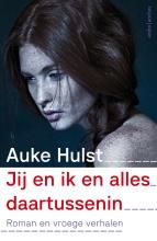 Auke  Hulst Jij en ik en alles daartussenin