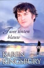 Karen  Kingsbury Twee tinten blauw