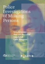 Sybo  Schouten, Paul van den Eshof, Irma  Schijf, Carlo  Schippers Police investigations of missing persons