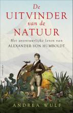Andrea  Wulf De uitvinder van de natuur