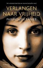 Parinoush  Saniee Verlangen naar vrijheid