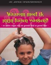 Louise Spilsbury , Waarom moet ik mijn haren wassen?