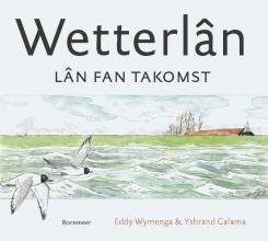 Ysbrand Galama Eddy Wymenga, Wetterlân