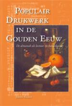 Jeroen  Salman Bijdragen tot de Geschiedenis van de Nederlandse Boekhandel. Nieuwe Reeks Populair drukwerk in de Gouden Eeuw