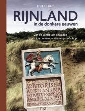 Freek Lugt , De donkere eeuwen in Rijnland