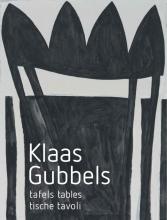 Rudi Fuchs Jeroen Dijkstra  Cherry Duyns, Klaas Gubbels-Tafels, Tables, Tische, Tavoli
