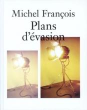 Jean Michel François  Guillaume Désangeges,  Nathalie Ergino Paul Jacquet, Michel François Plans d`évasion