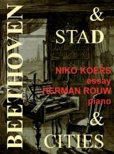 Herman Rouw Niko Koers, Beethoven& stad/Beethoven & Cities