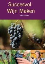 Antoon  Balis Succesvol wijn maken