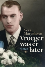 Marynissen, Vera Vroeger was er later