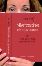 Jan Keij , Nietzsche als opvoeder