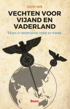 Gerrit  Valk Vechten voor vijand en vaderland - SS`ers in Nederlands-Indië en Korea