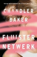 Chandler Baker , Fluisternetwerk